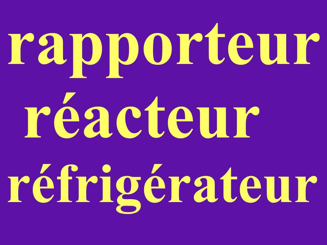 rapporteur réacteur réfrigérateur