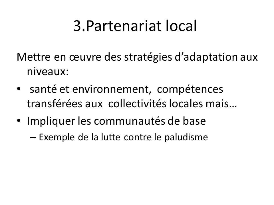 3.Partenariat local Mettre en œuvre des stratégies dadaptation aux niveaux: santé et environnement, compétences transférées aux collectivités locales