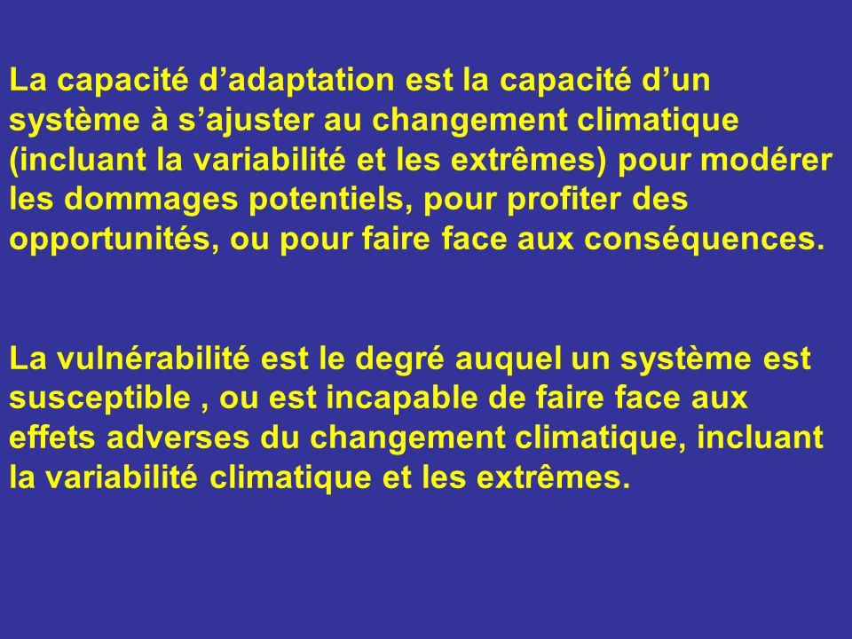 La capacité dadaptation est la capacité dun système à sajuster au changement climatique (incluant la variabilité et les extrêmes) pour modérer les dom