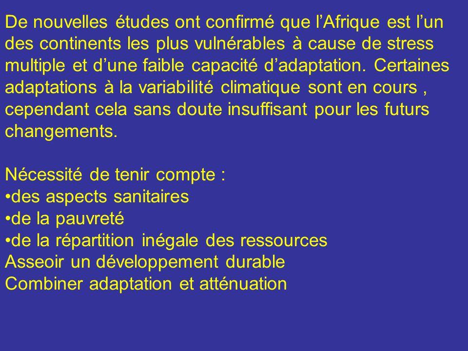 De nouvelles études ont confirmé que lAfrique est lun des continents les plus vulnérables à cause de stress multiple et dune faible capacité dadaptati