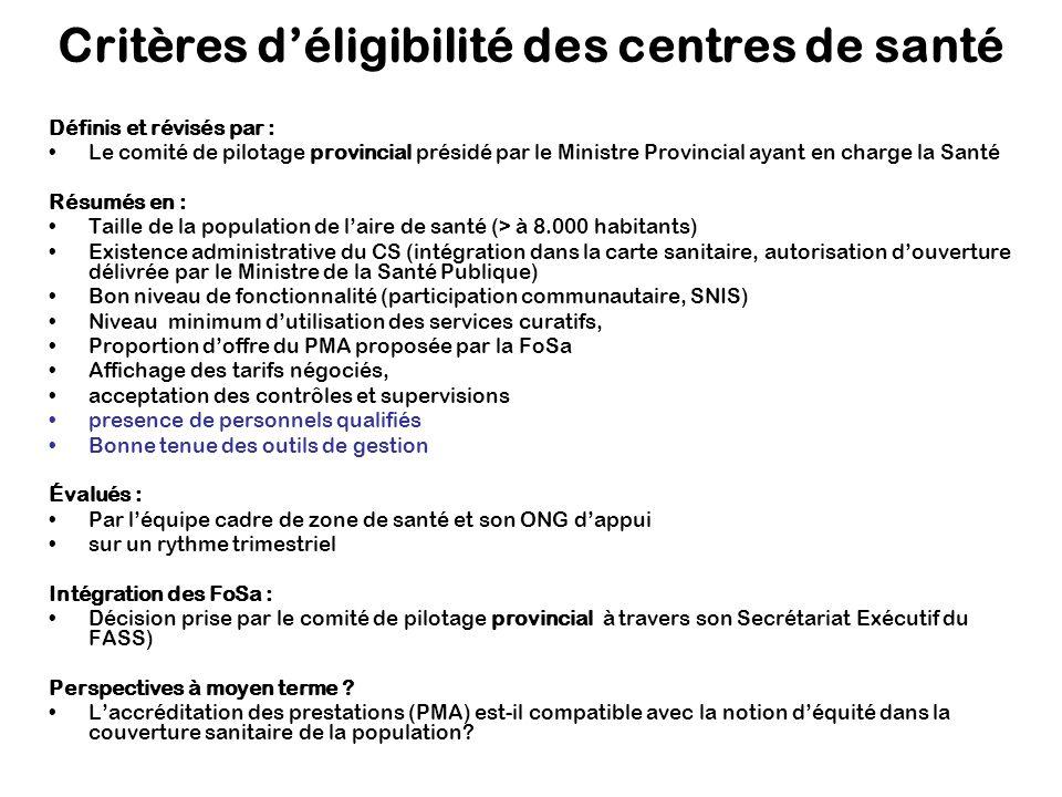 Critères déligibilité des centres de santé Définis et révisés par : Le comité de pilotage provincial présidé par le Ministre Provincial ayant en charg