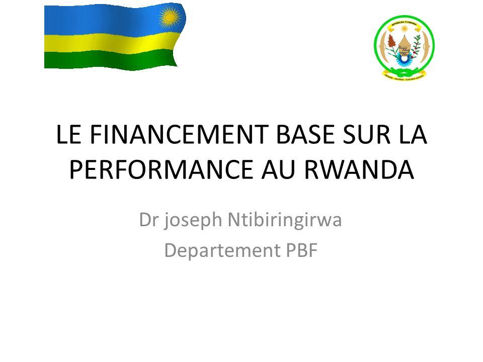 Plan de presentation Systeme de sante au Rwanda Historique PBF au Rwanda Separation de role dans le PBF Particularite de PBF au Rwanda Quelques resultats Conclusion
