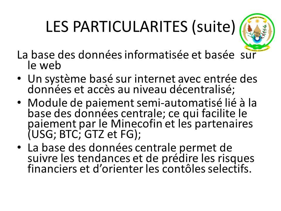 LES PARTICULARITES (suite) La base des données informatisée et basée sur le web Un système basé sur internet avec entrée des données et accès au nivea