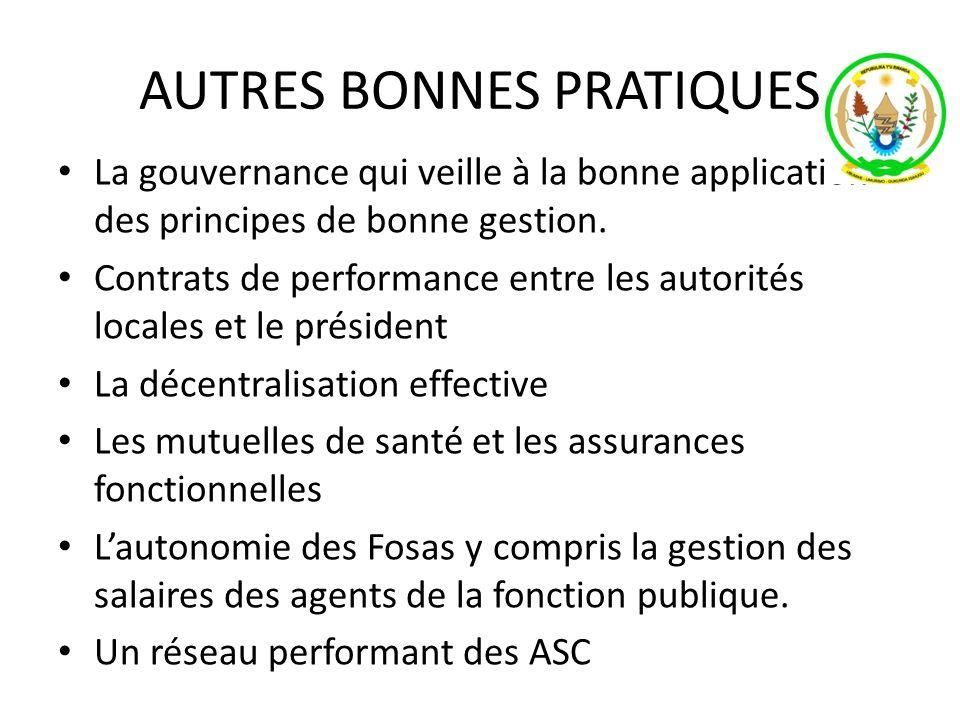 AUTRES BONNES PRATIQUES La gouvernance qui veille à la bonne application des principes de bonne gestion. Contrats de performance entre les autorités l