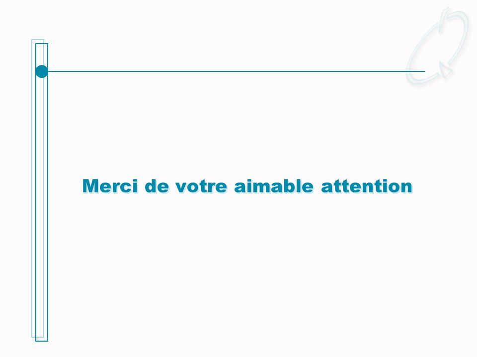 Merci de votre aimable attention