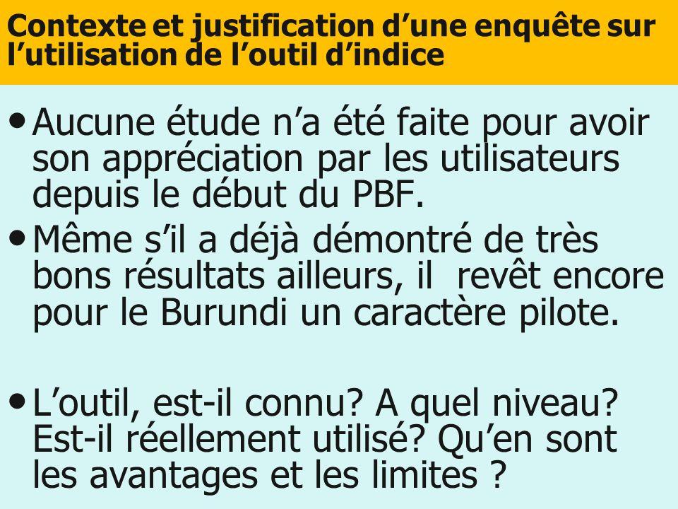 Contexte et justification dune enquête sur lutilisation de loutil dindice Aucune étude na été faite pour avoir son appréciation par les utilisateurs d
