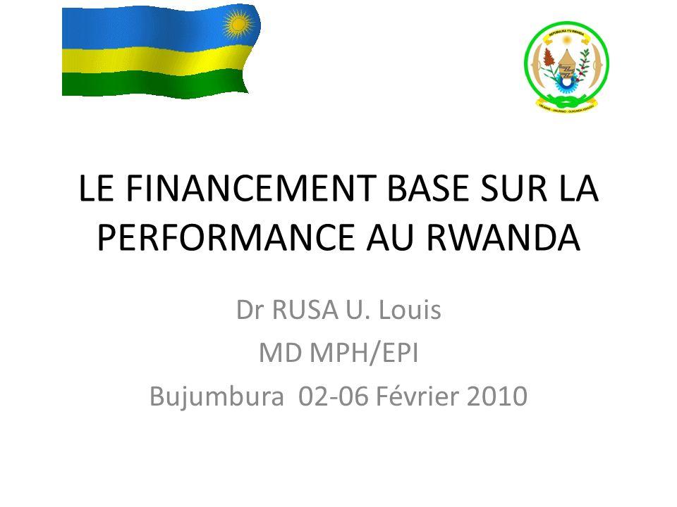 LE FINANCEMENT BASE SUR LA PERFORMANCE AU RWANDA Dr RUSA U.