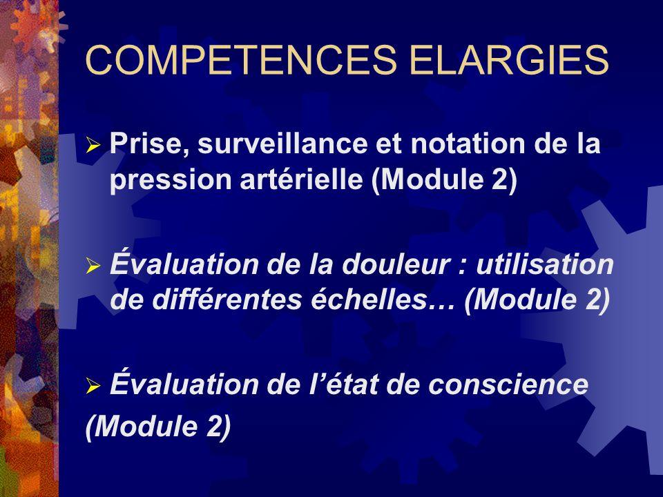 COMPETENCES ELARGIES Prise, surveillance et notation de la pression artérielle (Module 2) Évaluation de la douleur : utilisation de différentes échell
