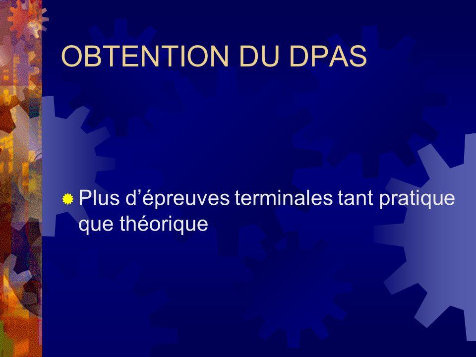 OBTENTION DU DPAS Plus dépreuves terminales tant pratique que théorique