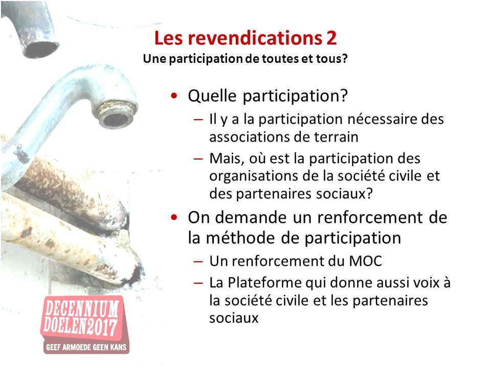 Les revendications 2 Une participation de toutes et tous? Quelle participation? – Il y a la participation nécessaire des associations de terrain – Mai