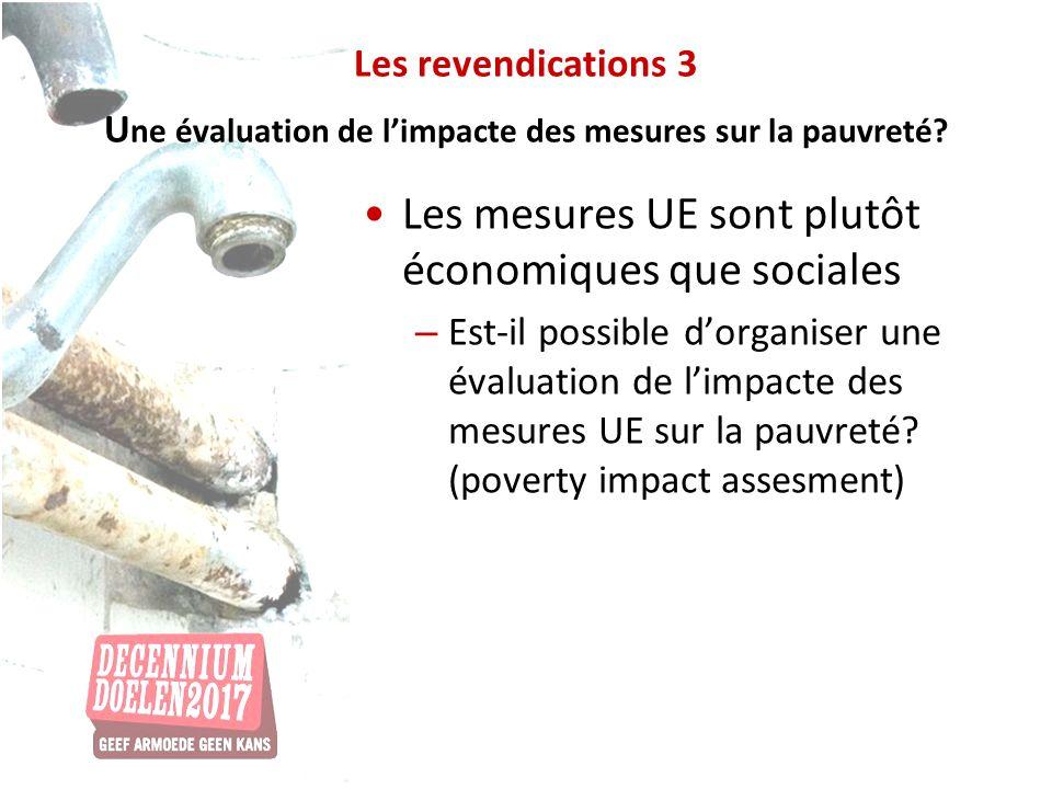 Les revendications 3 U ne évaluation de limpacte des mesures sur la pauvreté? Les mesures UE sont plutôt économiques que sociales – Est-il possible do