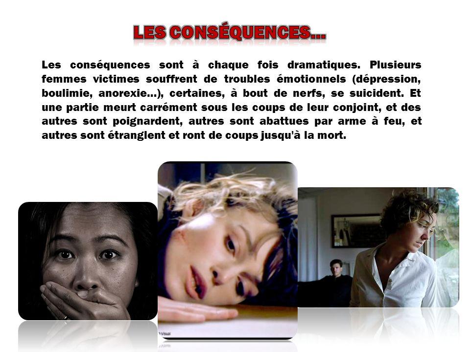 Les conséquences sont à chaque fois dramatiques. Plusieurs femmes victimes souffrent de troubles émotionnels (dépression, boulimie, anorexie…), certai
