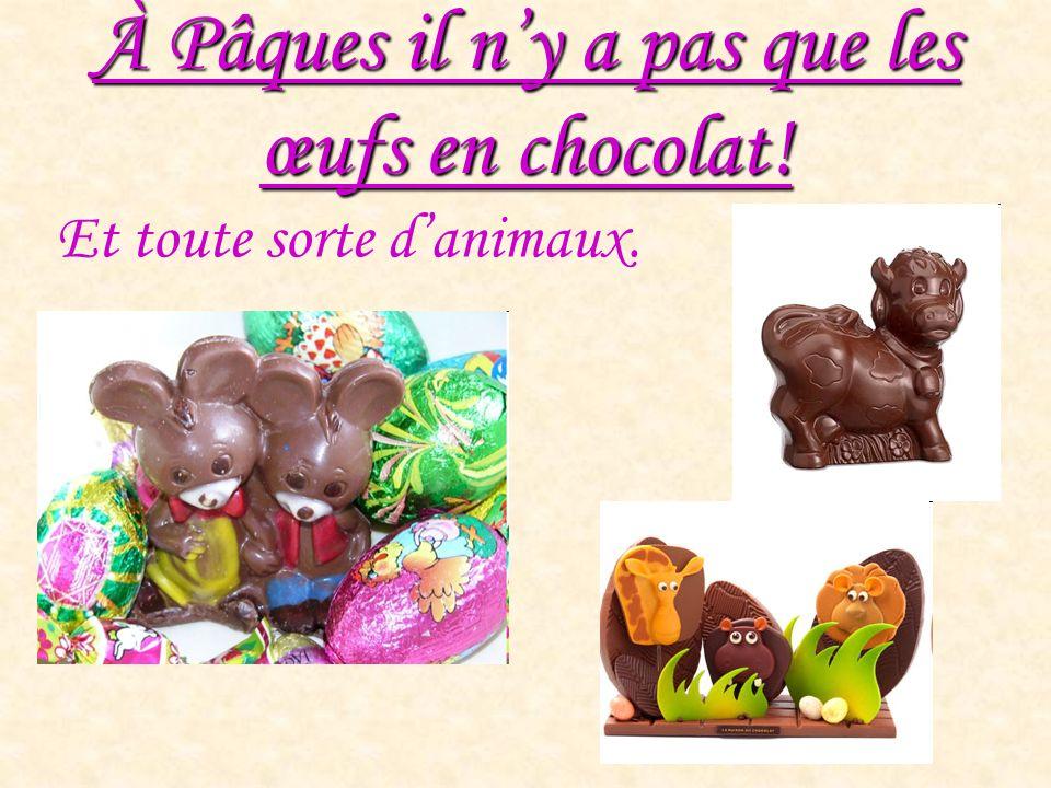 À Pâques il ny a pas que les œufs en chocolat! Et toute sorte danimaux.