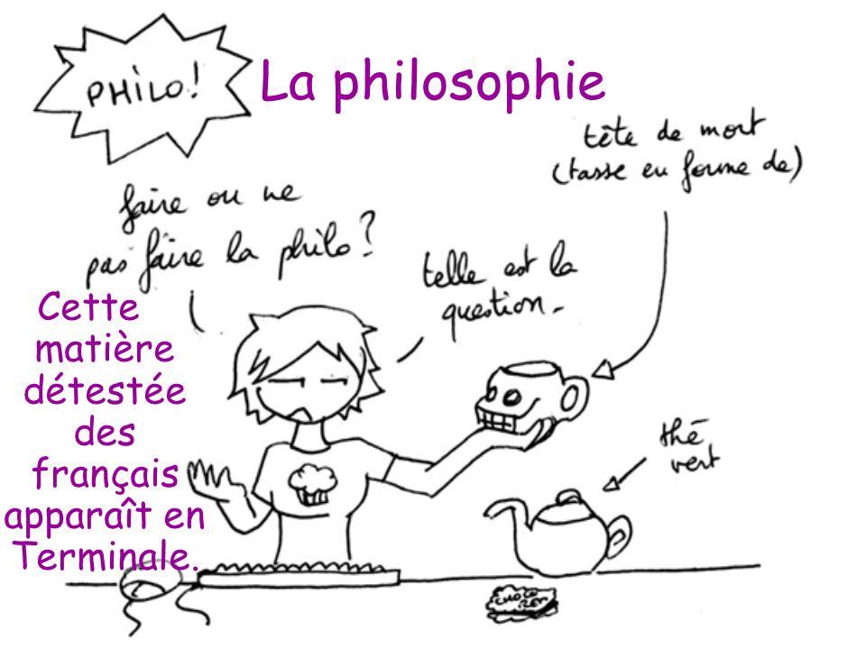 La philosophie Cette matière détestée des français apparaît en Terminale.