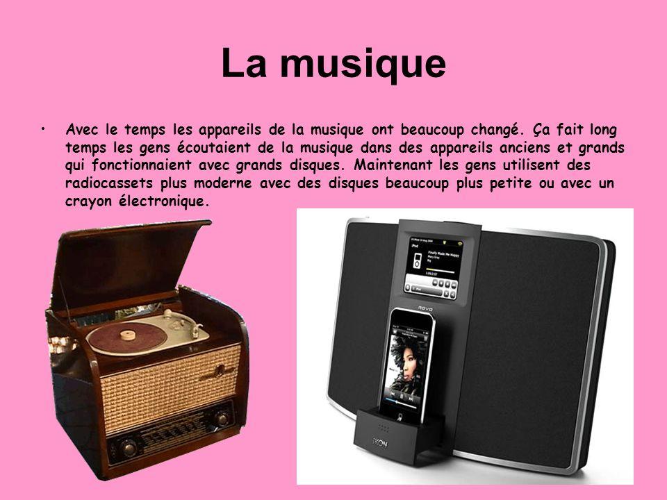 La musique Avec le temps les appareils de la musique ont beaucoup changé. Ça fait long temps les gens écoutaient de la musique dans des appareils anci