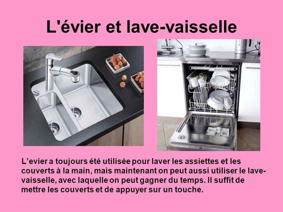 L'évier et lave-vaisselle Levier a toujours été utilisée pour laver les assiettes et les couverts à la main, mais maintenant on peut aussi utiliser le