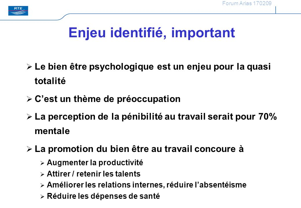 Forum Arias 170209 Enjeu identifié, important Le bien être psychologique est un enjeu pour la quasi totalité Cest un thème de préoccupation La percept