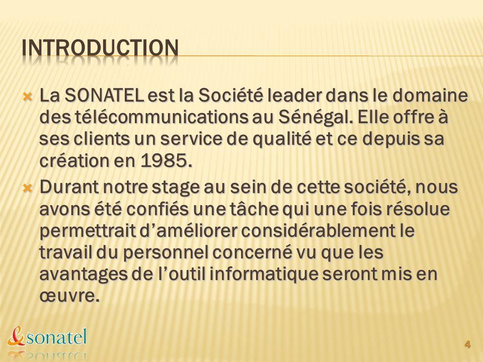 La SONATEL est la Société leader dans le domaine des télécommunications au Sénégal. Elle offre à ses clients un service de qualité et ce depuis sa cré