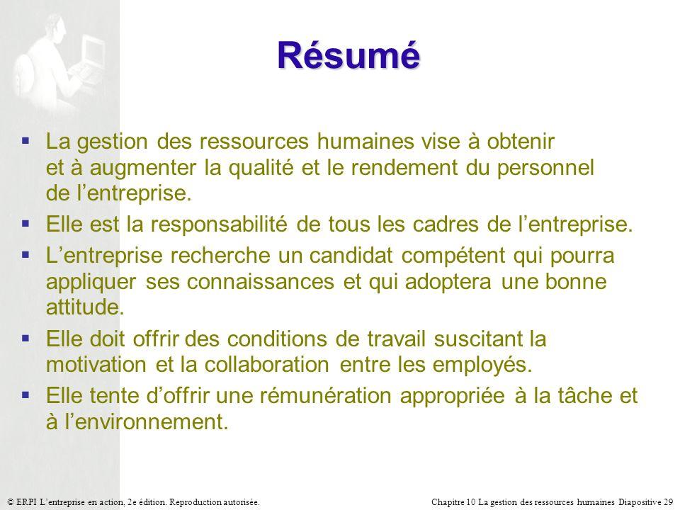 Chapitre 10 La gestion des ressources humaines Diapositive 29© ERPI Lentreprise en action, 2e édition. Reproduction autorisée. La gestion des ressourc