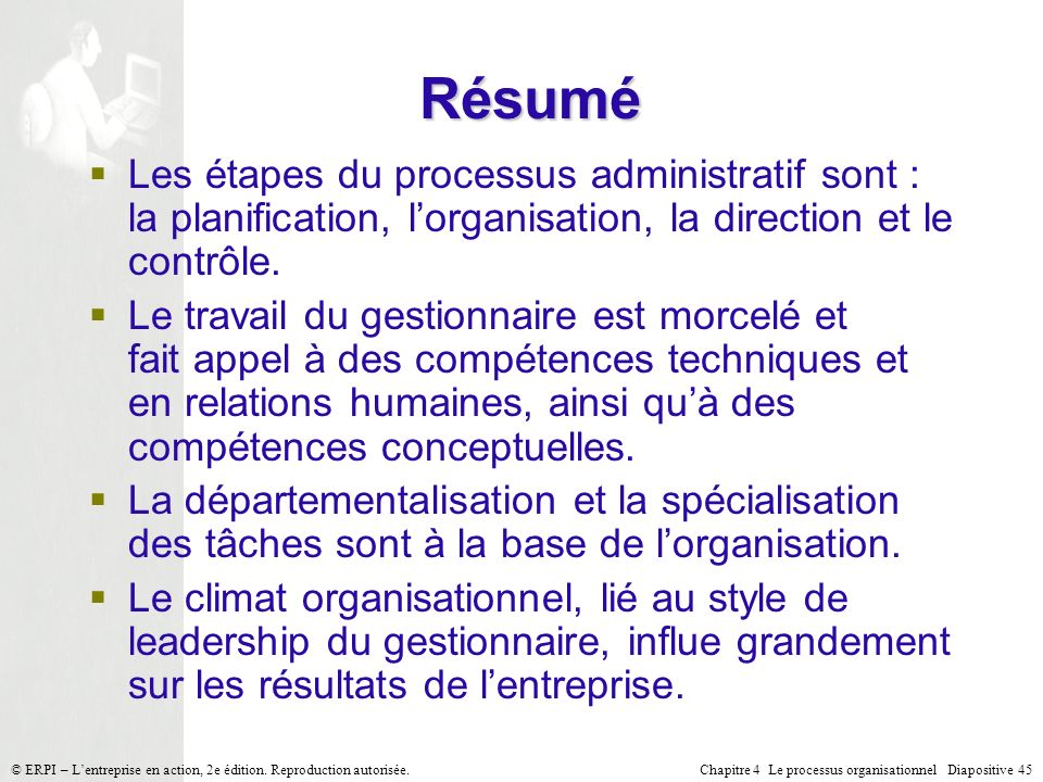 Chapitre 4 Le processus organisationnel Diapositive 45© ERPI – Lentreprise en action, 2e édition. Reproduction autorisée. Les étapes du processus admi
