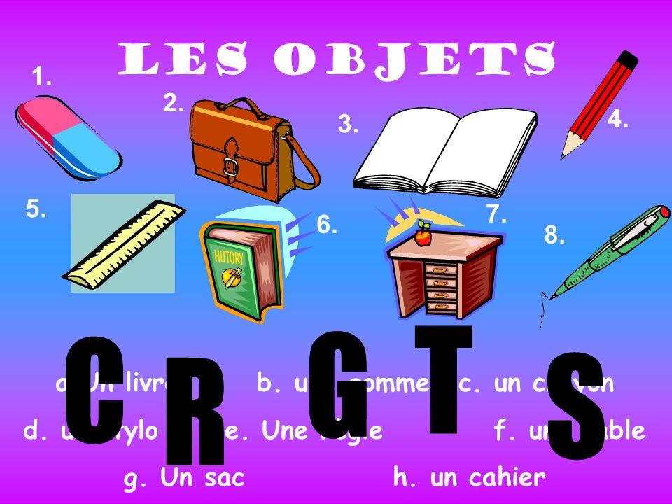 Les objets 1. 6. 4. 3. 2. 5. 7. 8. a.Un livreb.