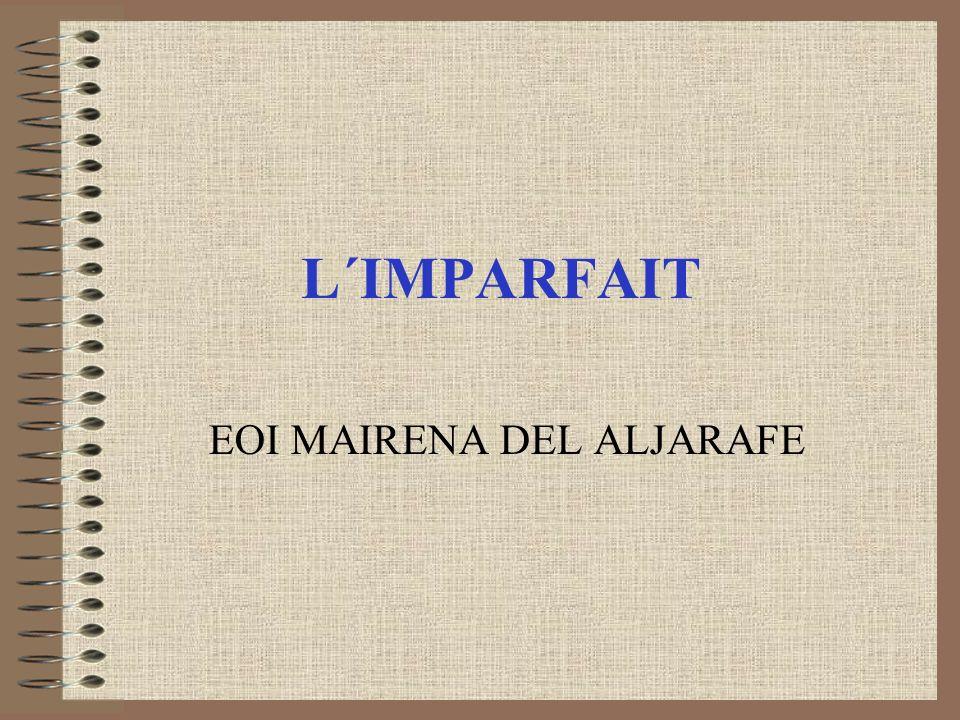 L´IMPARFAIT EOI MAIRENA DEL ALJARAFE