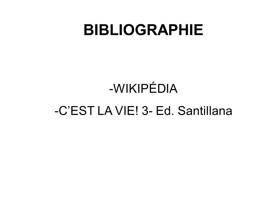BIBLIOGRAPHIE -WIKIPÉDIA -CEST LA VIE! 3- Ed. Santillana