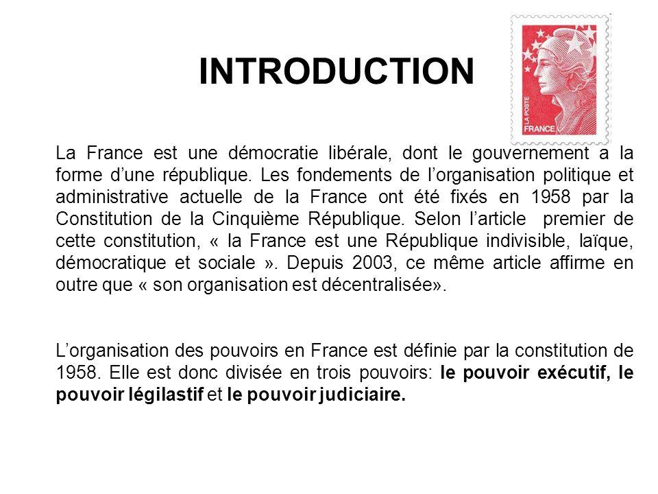 La France est une démocratie libérale, dont le gouvernement a la forme dune république. Les fondements de lorganisation politique et administrative ac