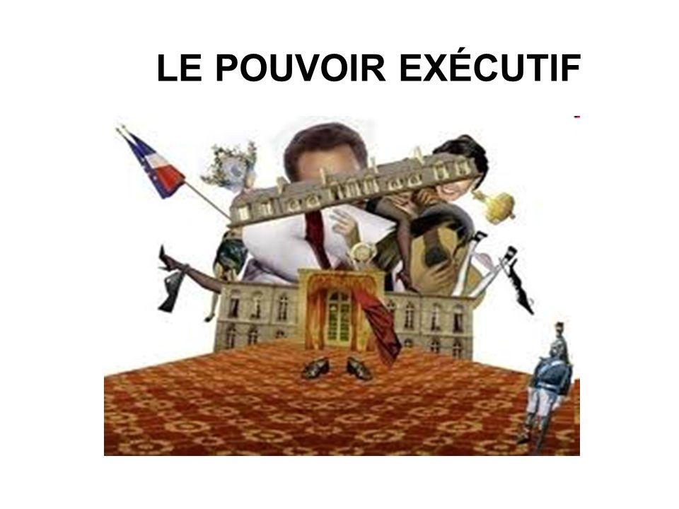 LE POUVOIR EXÉCUTIF