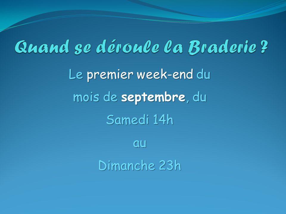 Le premier week-end du mois de septembre, du Samedi 14h au Dimanche 23h