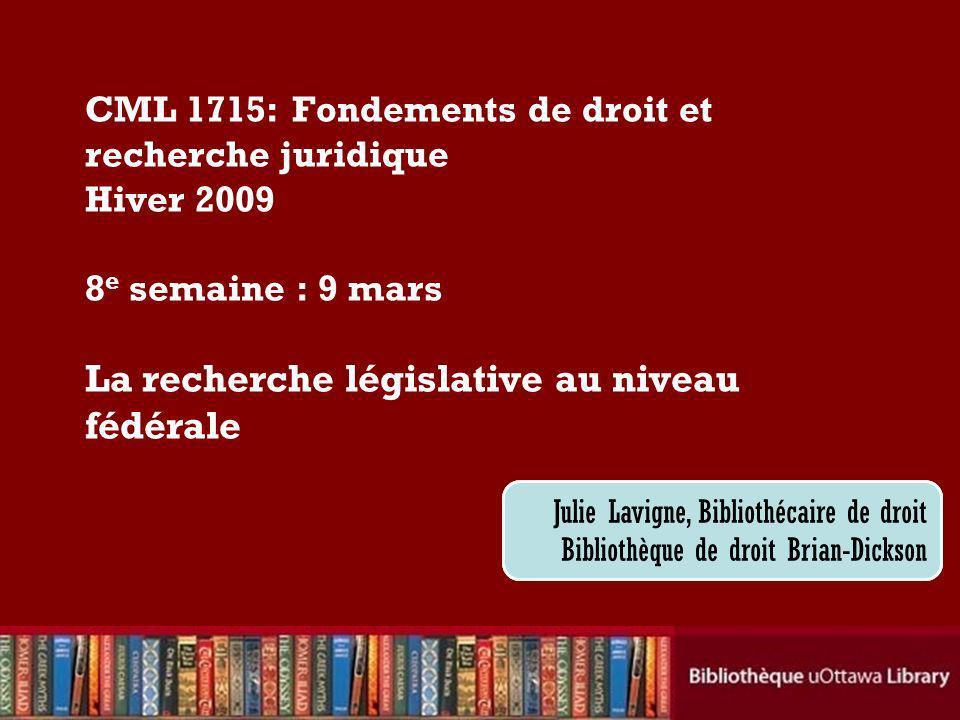 Cecilia Tellis, Law Librarian Brian Dickson Law Library CML 1715: Fondements de droit et recherche juridique Hiver 2009 8 e semaine : 9 mars La recher