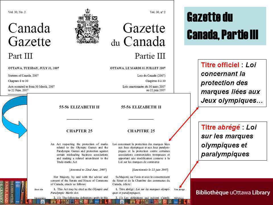 Gazette du Canada, Partie III Titre abrégé : Loi sur les marques olympiques et paralympiques Titre officiel : Loi concernant la protection des marques liées aux Jeux olympiques…