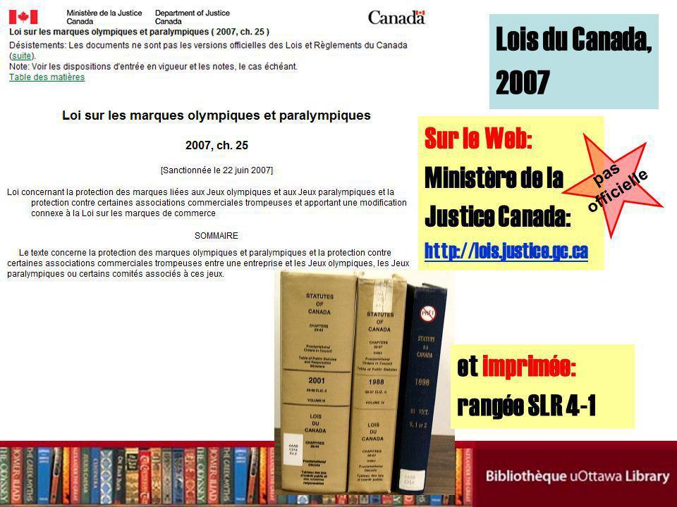 Lois du Canada, 2007 et imprimée: rangée SLR 4-1 Sur le Web: Ministère de la Justice Canada: http://lois.justice.gc.ca http://lois.justice.gc.ca pas o
