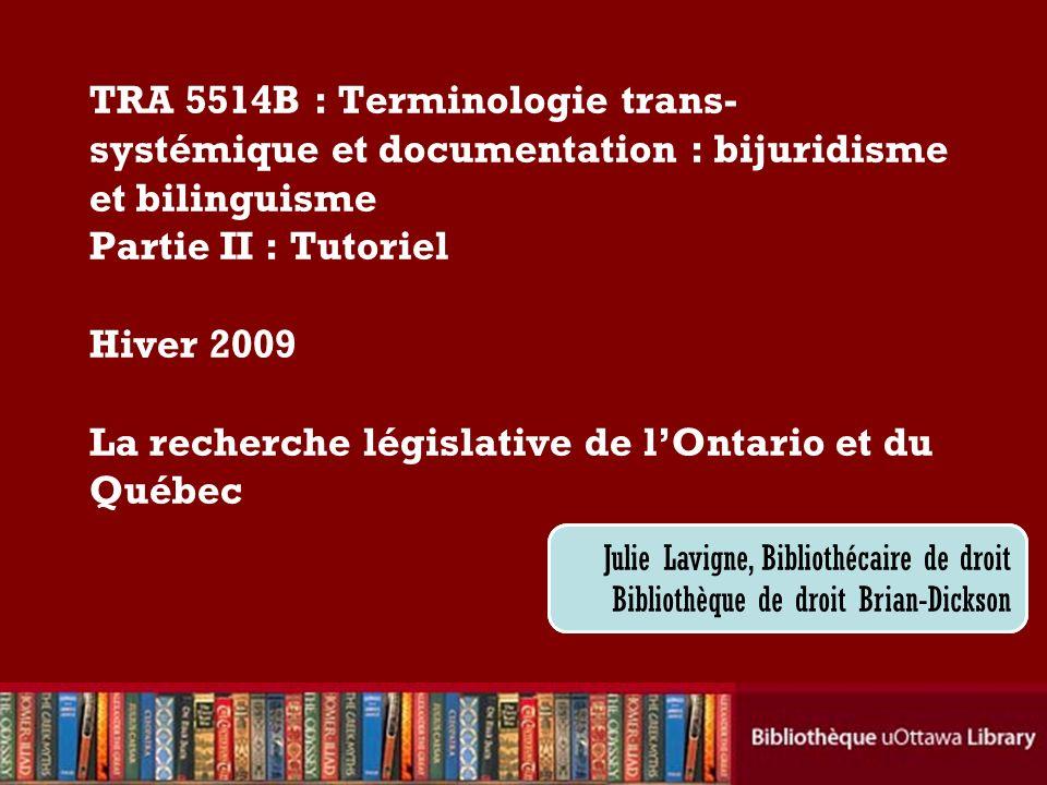 Cecilia Tellis, Law Librarian Brian Dickson Law Library TRA 5514B : Terminologie trans- systémique et documentation : bijuridisme et bilinguisme Parti