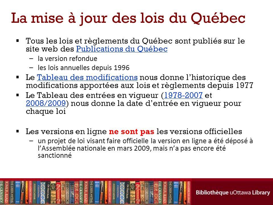 La mise à jour des lois du Québec Tous les lois et règlements du Québec sont publiés sur le site web des Publications du QuébecPublications du Québec