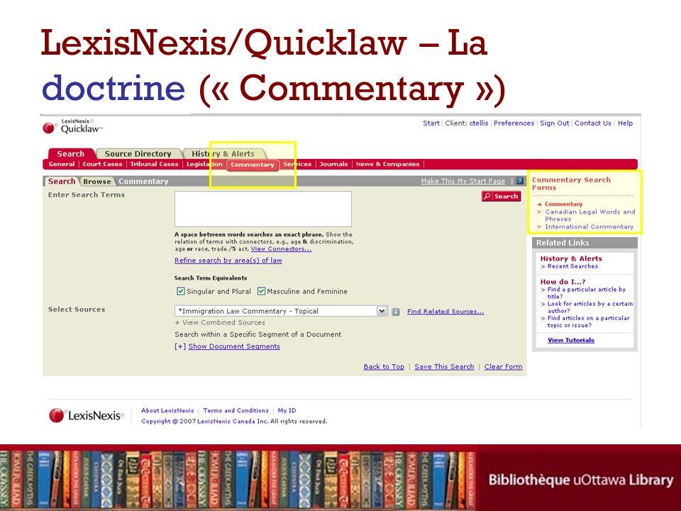 Recherchez dans les sources de doctrine nationales et internationales telles que les périodiques juridiques, les NetLetters et monographies de droit, ainsi que dans Termes et locutions en droit canadien (« Words & Phrases »).