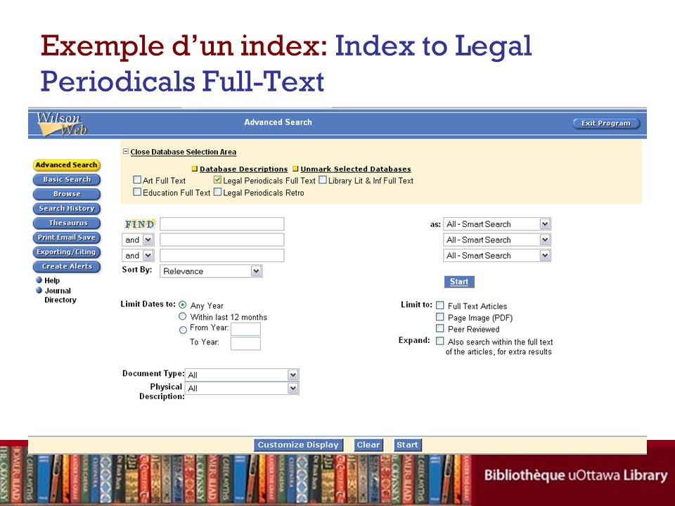 Exemple dun index: Index to Legal Periodicals Full-Text Répertorie plus de 600 publications juridiques ainsi que quelque livres juridiques par année, publié depuis 1982.
