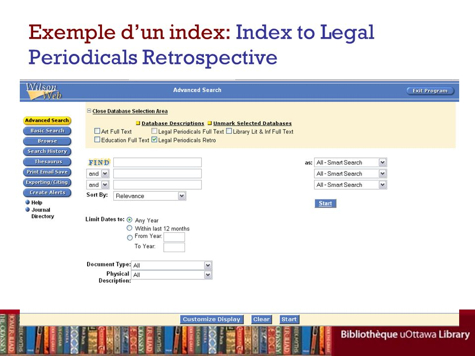 Exemple dun index: Index to Legal Periodicals Retrospective Répertorie des références bibliographiques disponibles dans la version imprimée de lIndex to Legal Periodicals, publiée entre 1908 et 1981.