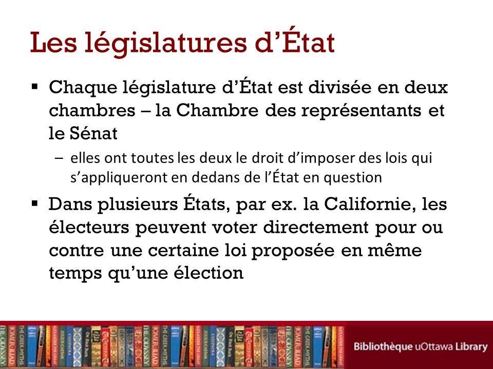 Les législatures dÉtat Chaque législature dÉtat est divisée en deux chambres – la Chambre des représentants et le Sénat –elles ont toutes les deux le droit dimposer des lois qui sappliqueront en dedans de lÉtat en question Dans plusieurs États, par ex.
