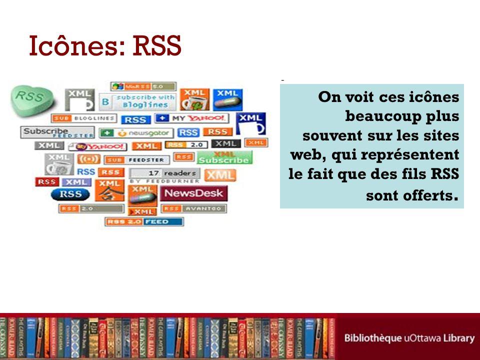 Icônes: RSS On voit ces icônes beaucoup plus souvent sur les sites web, qui représentent le fait que des fils RSS sont offerts.