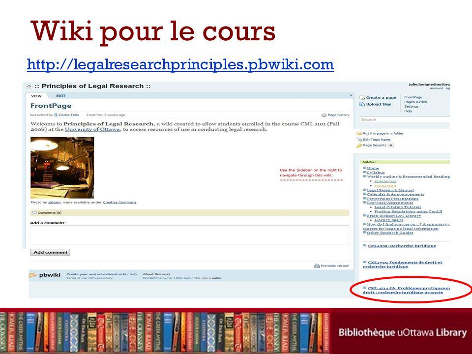 Wiki pour le cours http://legalresearchprinciples.pbwiki.com