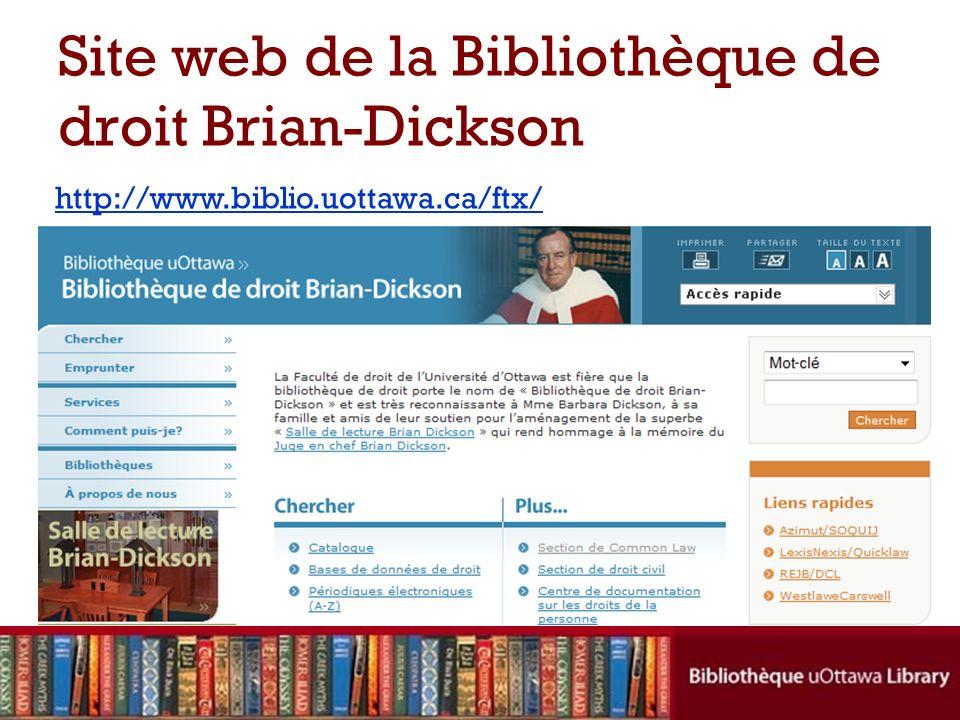 Site web de la Bibliothèque de droit Brian-Dickson http://www.biblio.uottawa.ca/ftx/