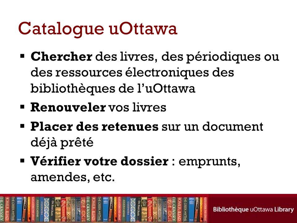 Catalogue uOttawa Chercher des livres, des périodiques ou des ressources électroniques des bibliothèques de luOttawa Renouveler vos livres Placer des