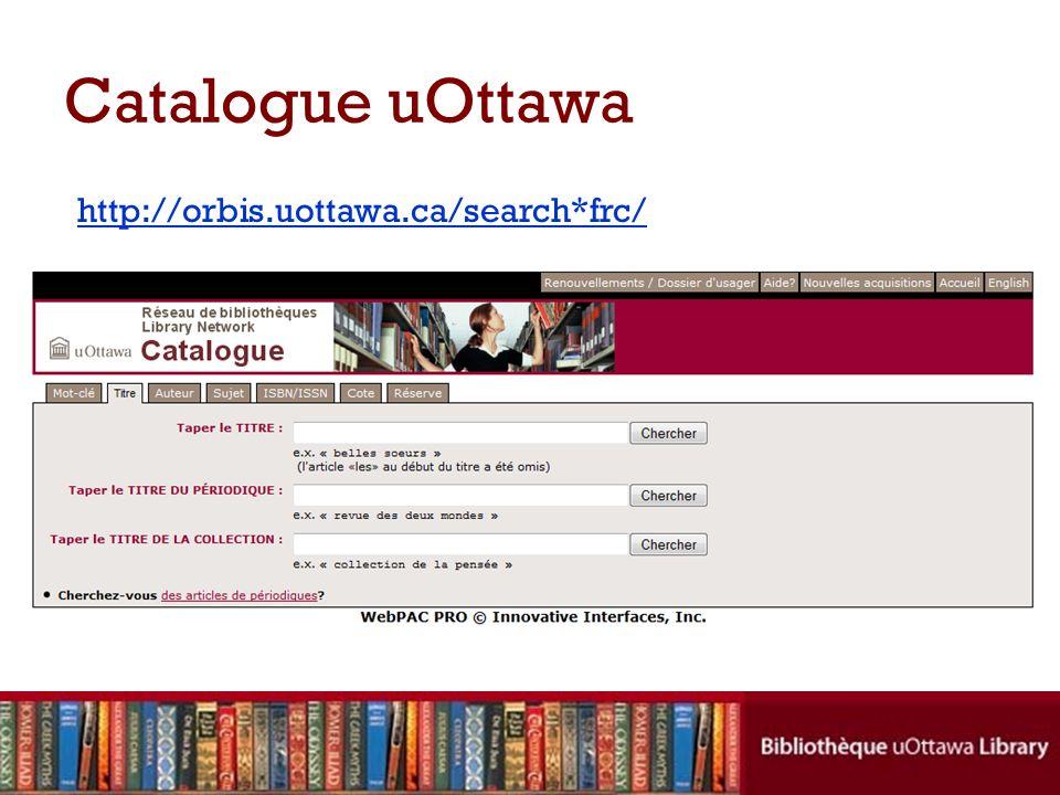 LibX: version uOttawa Une barre doutils que vous installez dans votre navigateur Donne accès constant au catalogue de luOttawa En naviguant le web, surligner le titre dune monographie, le nom dun auteur, léditeur, etc., et chercher rapidement le catalogue Pour télécharger loutil : http://libx.org/editions/libxtestedition.php ?edition=8BE0F24F.1 http://libx.org/editions/libxtestedition.php ?edition=8BE0F24F.1