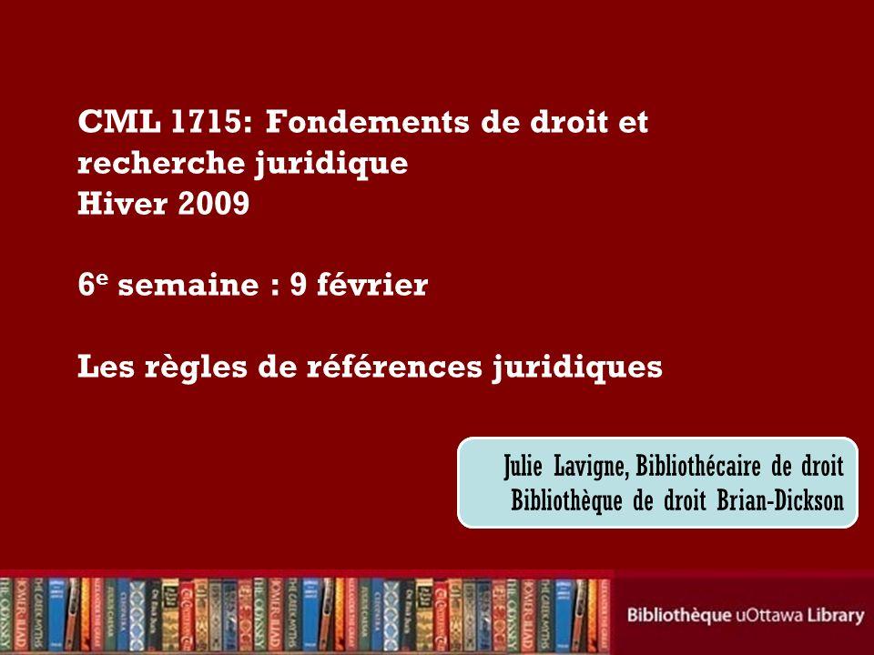 Cecilia Tellis, Law Librarian Brian Dickson Law Library CML 1715: Fondements de droit et recherche juridique Hiver 2009 6 e semaine : 9 février Les rè