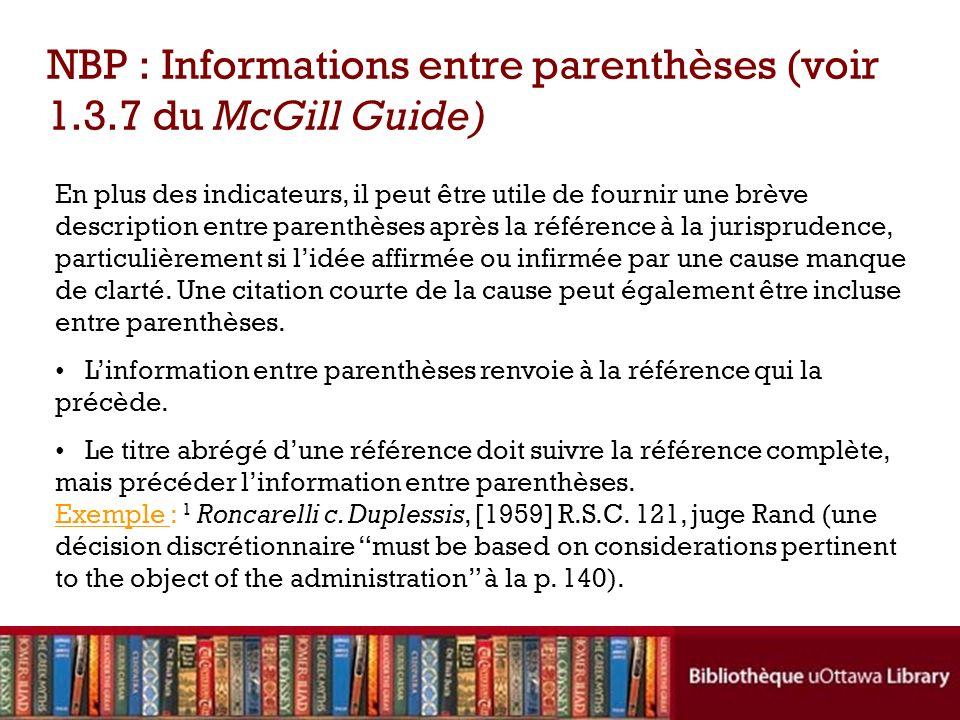 En plus des indicateurs, il peut être utile de fournir une brève description entre parenthèses après la référence à la jurisprudence, particulièrement