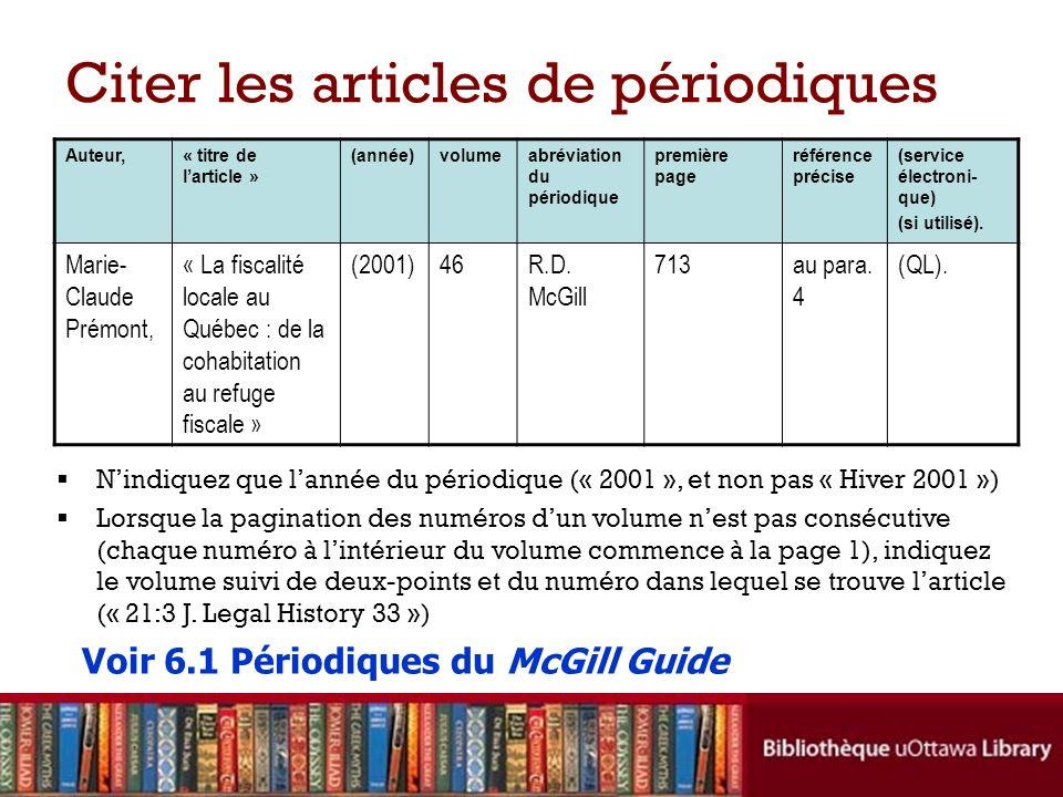 Citer les articles de périodiques Auteur,« titre de larticle » (année)volumeabréviation du périodique première page référence précise (service électro
