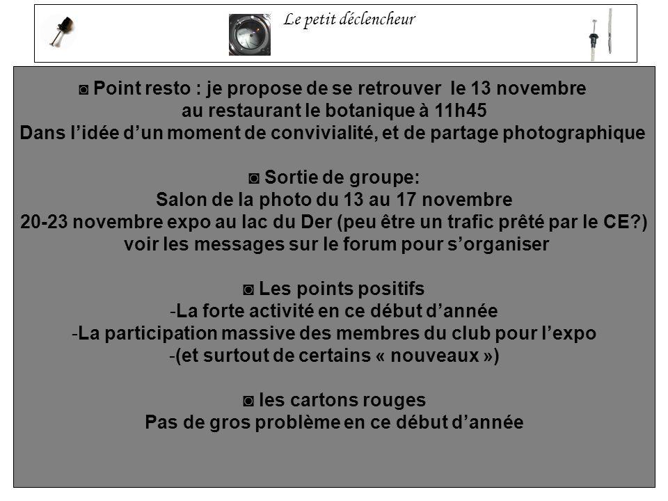 Le petit déclencheur Point resto : je propose de se retrouver le 13 novembre au restaurant le botanique à 11h45 Dans lidée dun moment de convivialité,