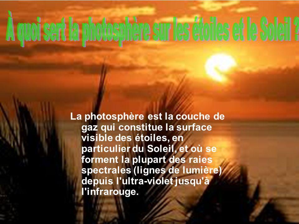 La photosphère est la couche de gaz qui constitue la surface visible des étoiles, en particulier du Soleil, et où se forment la plupart des raies spec