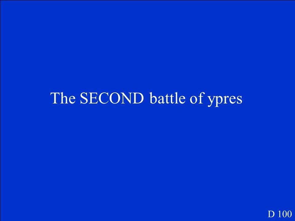 Nomme la 1ere bataille qui a utilizé le gas et comment est-ce que les soldats canadiens ont pu se sauver du gaz? D 100
